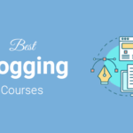 Top Blogging Courses