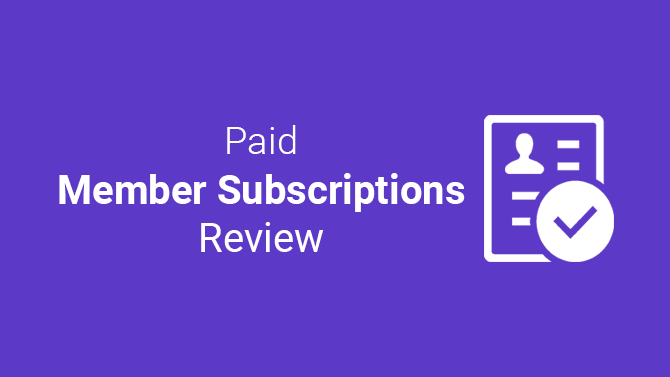 paid member subscriptions review