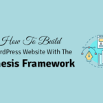how to build a wordpress website with the genesis framework