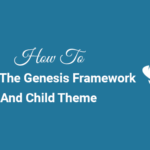 how to install the genesis framework and child theme