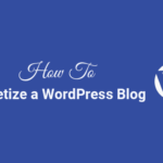 how to monetize a wordpress blog