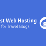 best web hosting for travel blogs