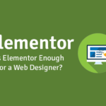is-elementor-enough-for-a-web-designer