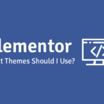what theme should i use with elementor