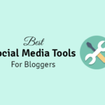 best social media tools for bloggers
