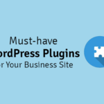 must-have wordpress plugins for your business site