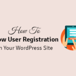 how to allow user registration on your wordpress site
