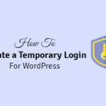 how to create a temporary login for wordpress