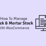 how to manage brick and morter stock with woocommerce