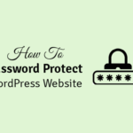 how to password protect your wordpress website