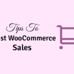tips to boost your woocommerce sales