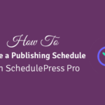 How to create a publishing schedule with schedulePres pro