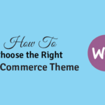 choose theright woocommerce theme