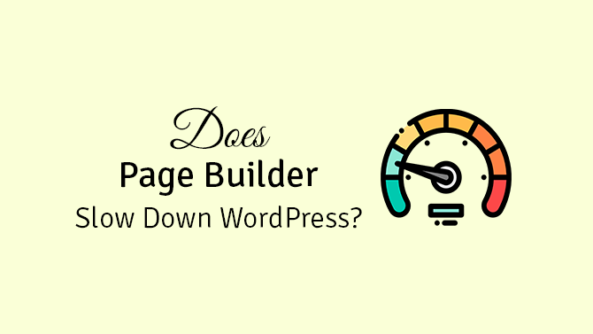 page builder slow down wordpress