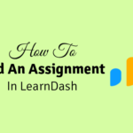 how do i add an assignment on learndash