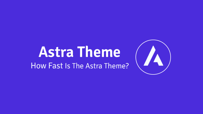 how fast is the astra wordpress theme