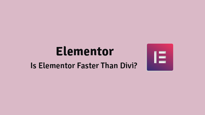is elementor faster than divi