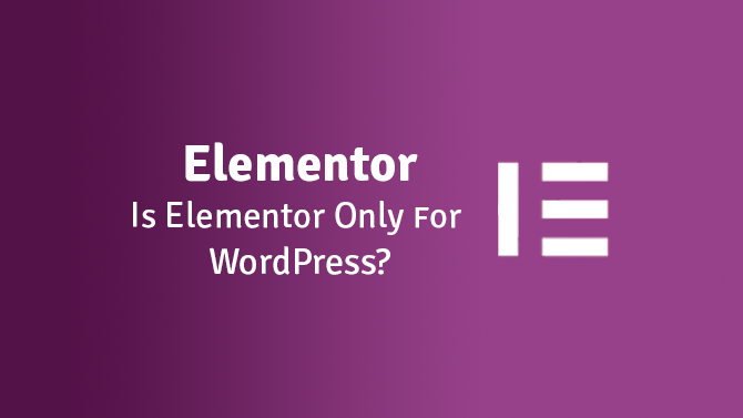 is elementor only for wordpress