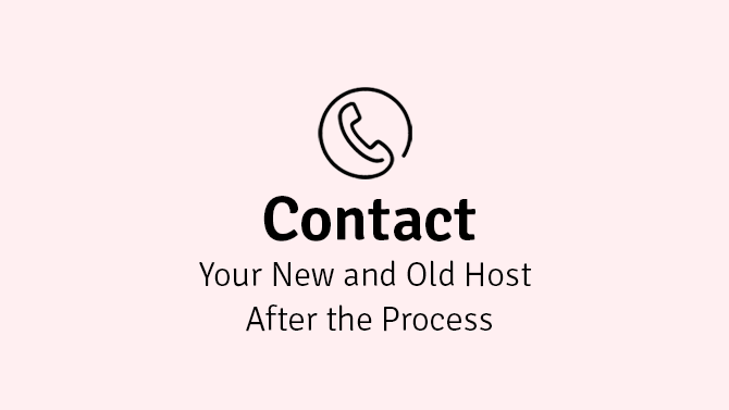 contact your new and old host after the process