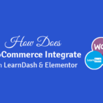 how does woocommerce integrate with learndash and elementor
