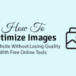 How to Optimize Images for Website Without Losing Quality With Free Online Tools