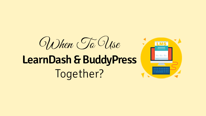when to use Learndash and buddypress together