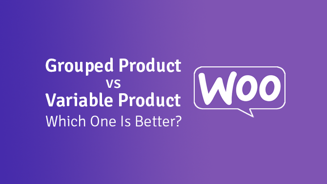 woocommerce grouped product vs variable product